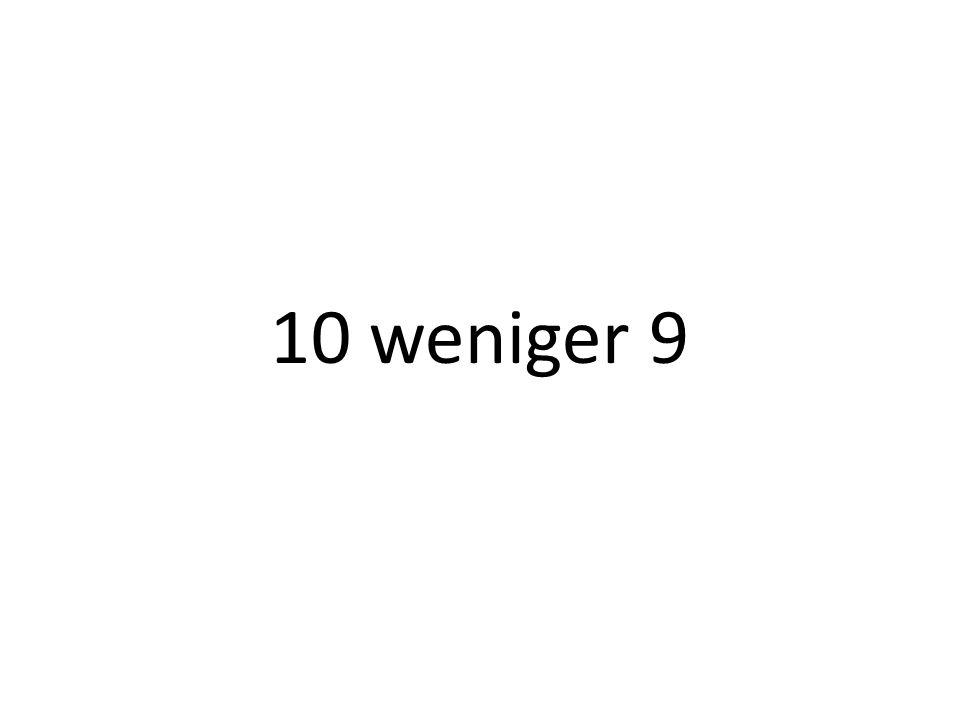 10 weniger 9