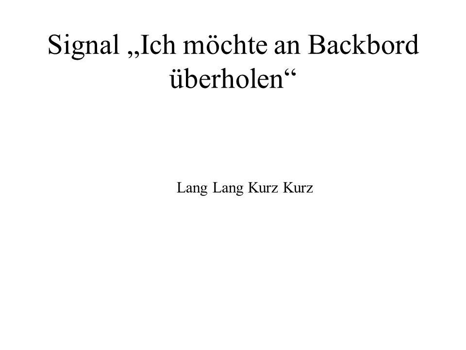 Signal Ich möchte an Backbord überholen Lang Lang Kurz Kurz