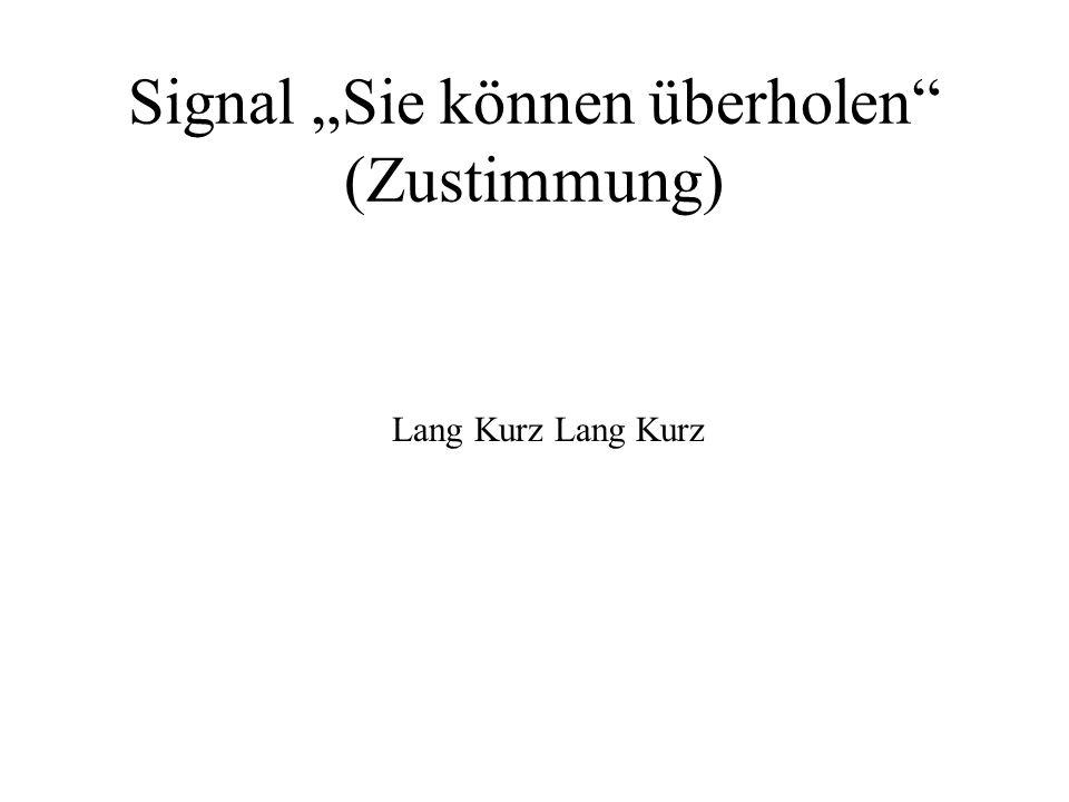 Signal Sie können überholen (Zustimmung) Lang Kurz