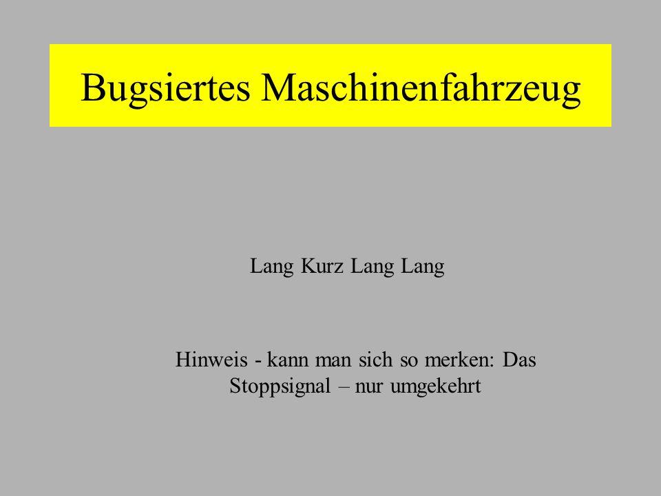 Bugsiertes Maschinenfahrzeug Lang Kurz Lang Lang Hinweis - kann man sich so merken: Das Stoppsignal – nur umgekehrt