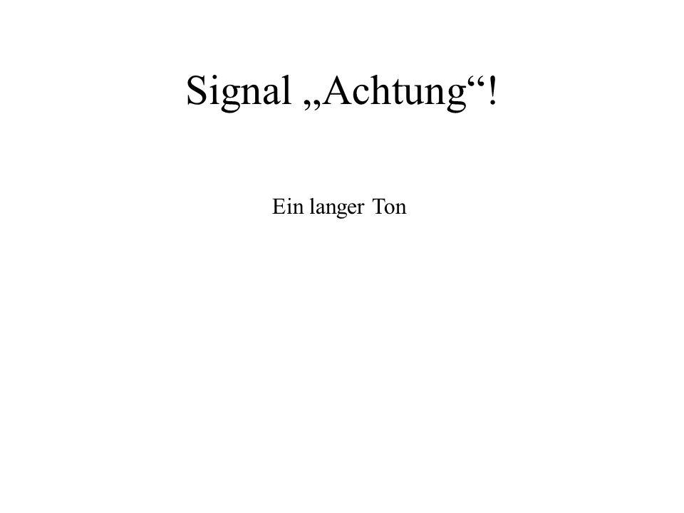 Signal Achtung! Ein langer Ton