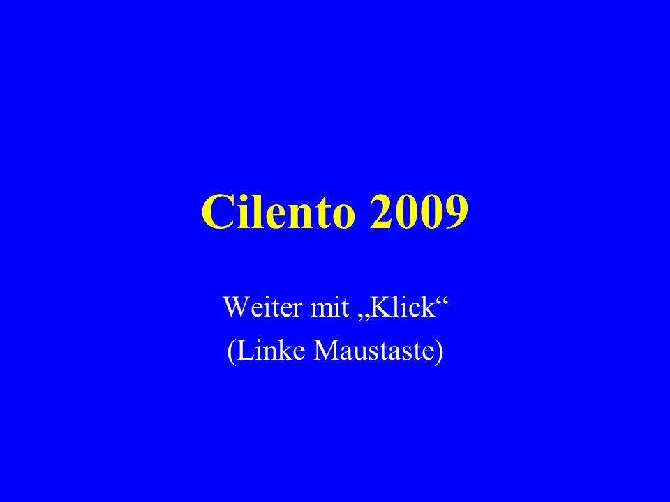 Cilento 2009 Weiter mit Klick (Linke Maustaste)