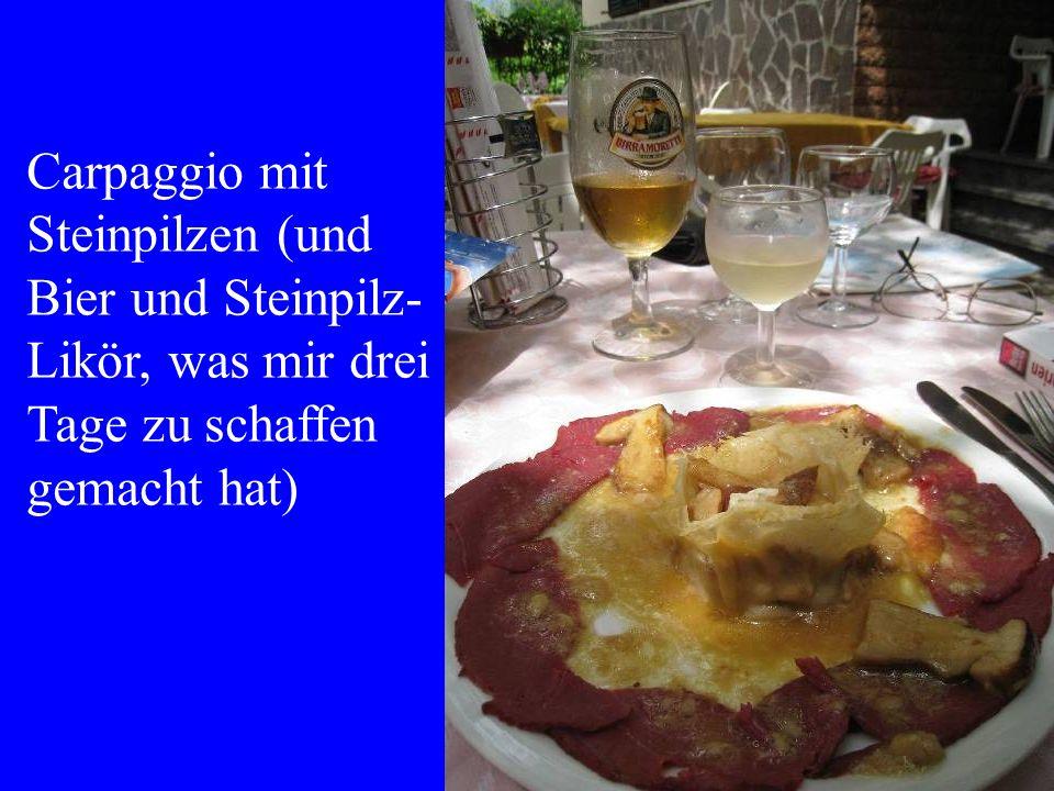 Carpaggio mit Steinpilzen (und Bier und Steinpilz- Likör, was mir drei Tage zu schaffen gemacht hat)