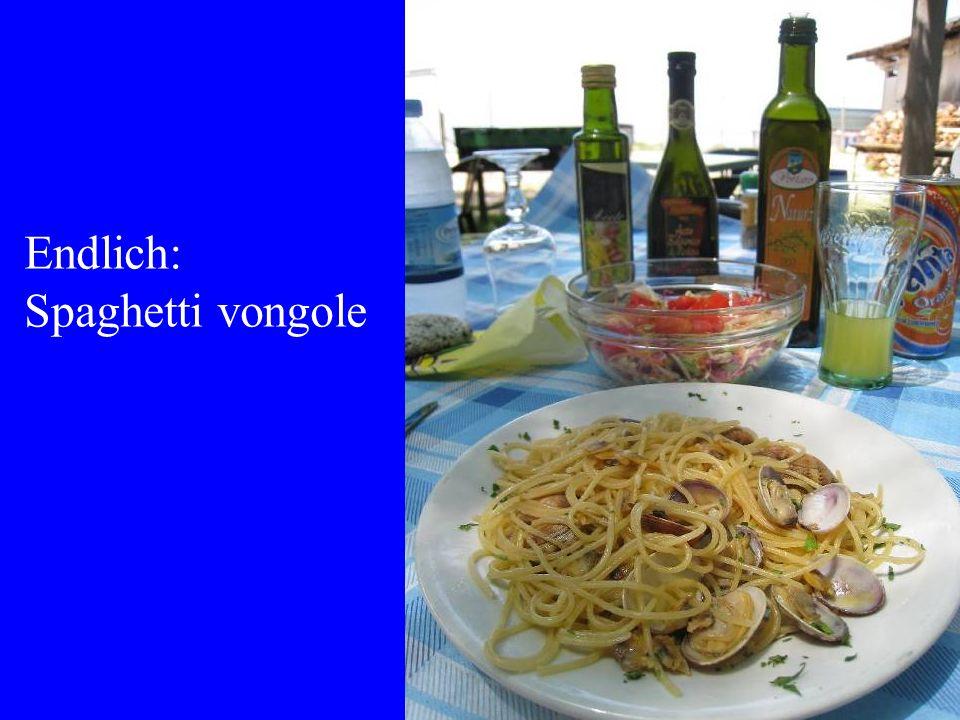 Endlich: Spaghetti vongole