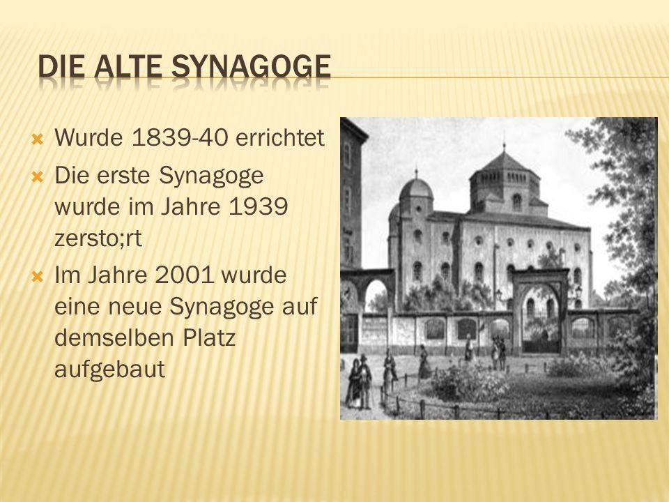 Wurde 1839-40 errichtet Die erste Synagoge wurde im Jahre 1939 zersto;rt Im Jahre 2001 wurde eine neue Synagoge auf demselben Platz aufgebaut