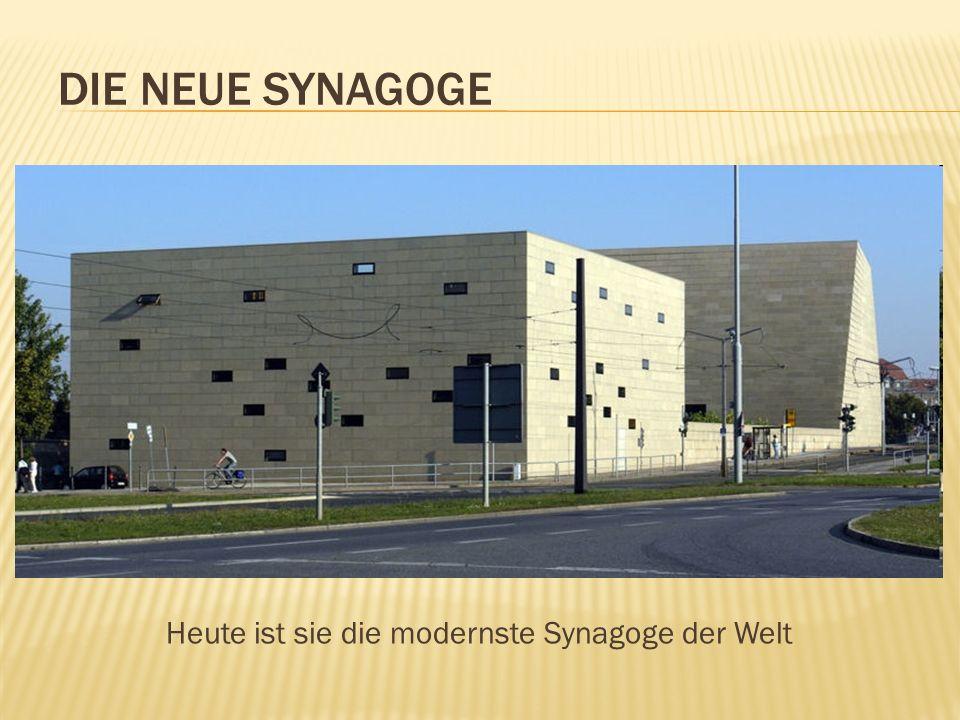 Heute ist sie die modernste Synagoge der Welt DIE NEUE SYNAGOGE