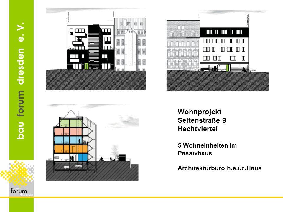 bau forum dresden e. V. Wohnprojekt Seitenstraße 9 Hechtviertel 5 Wohneinheiten im Passivhaus Architekturbüro h.e.i.z.Haus