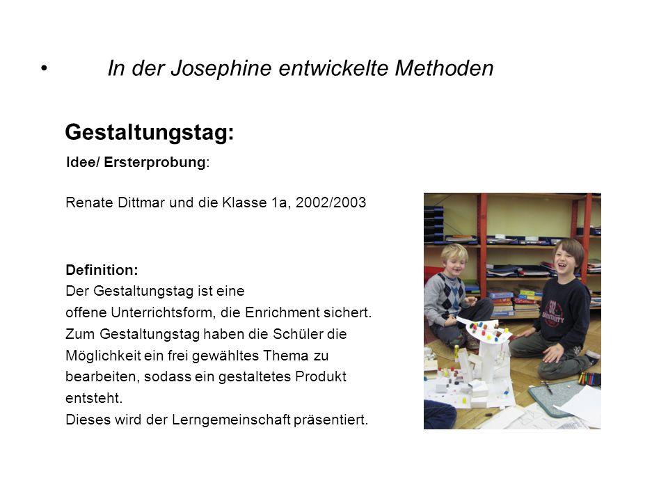In der Josephine entwickelte Methoden Gestaltungstag: Idee/ Ersterprobung: Renate Dittmar und die Klasse 1a, 2002/2003 Definition: Der Gestaltungstag