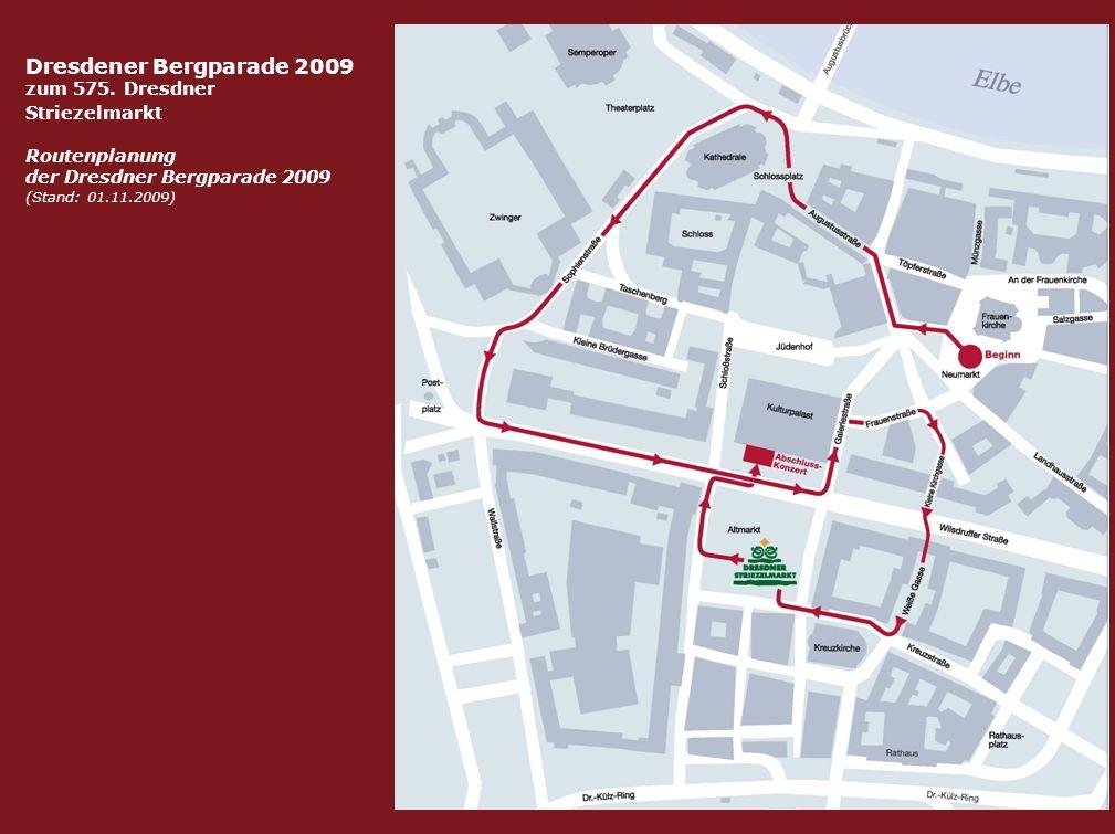 Dresdener Bergparade 2009 zum 575. Dresdner Striezelmarkt Routenplanung der Dresdner Bergparade 2009 (Stand: 01.11.2009)