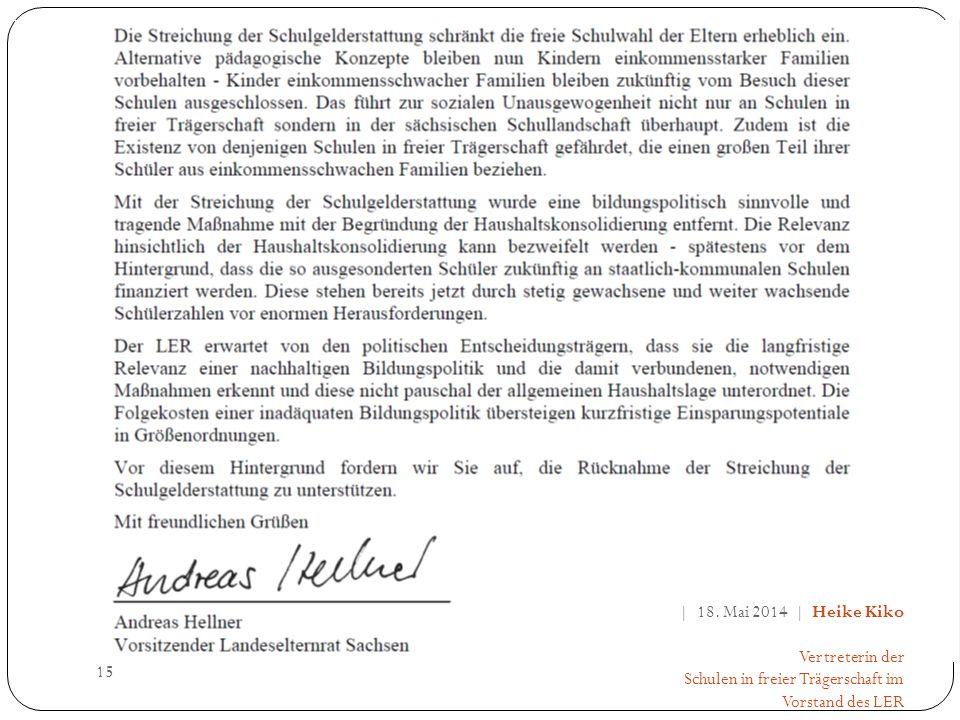 15 | 18. Mai 2014 | Heike Kiko Vertreterin der Schulen in freier Trägerschaft im Vorstand des LER