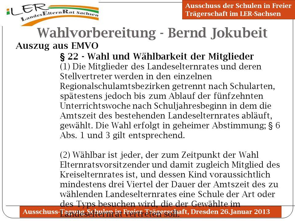 Ausschuss-Tagung Schulen in Freier Trägerschaft, Dresden 26.Januar 2013 Wahlvorbereitung - Bernd Jokubeit Ausschuss der Schulen in Freier Trägerschaft