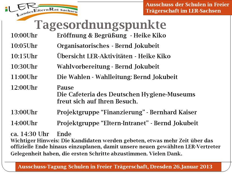 Ausschuss-Tagung Schulen in Freier Trägerschaft, Dresden 26.Januar 2013 Tagesordnungspunkte Ausschuss der Schulen in Freier Trägerschaft im LER-Sachse