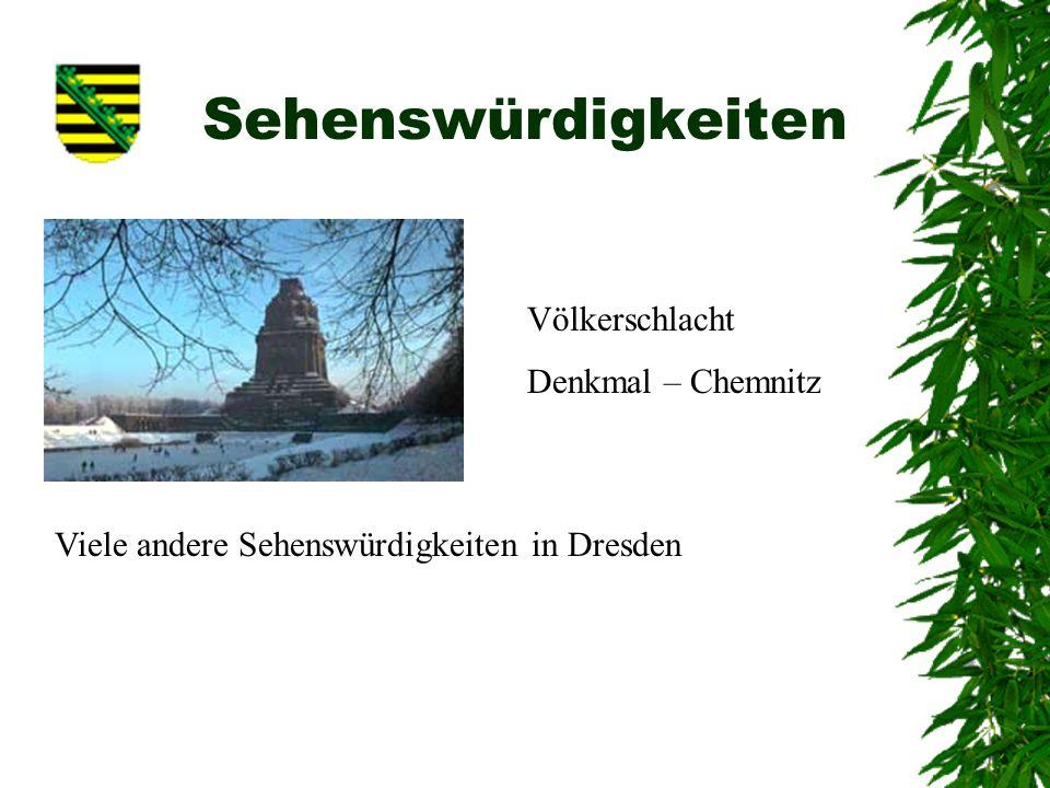 Sehenswürdigkeiten Völkerschlacht Denkmal – Chemnitz Viele andere Sehenswürdigkeiten in Dresden