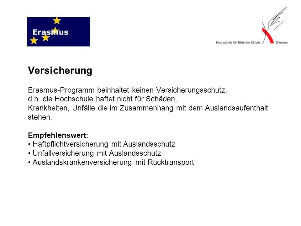 Versicherung Erasmus-Programm beinhaltet keinen Versicherungsschutz, d.h.