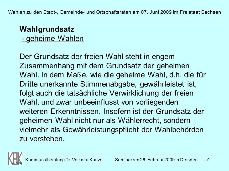 10 Wahlen zu den Stadt-, Gemeinde- und Ortschaftsräten am 07. Juni 2009 im Freistaat Sachsen Kommunalberatung Dr. Volkmar Kunze ______________________