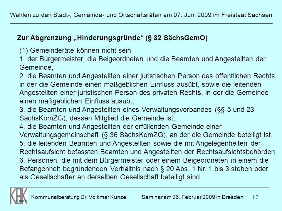17 Wahlen zu den Stadt-, Gemeinde- und Ortschaftsräten am 07. Juni 2009 im Freistaat Sachsen Kommunalberatung Dr. Volkmar Kunze ______________________