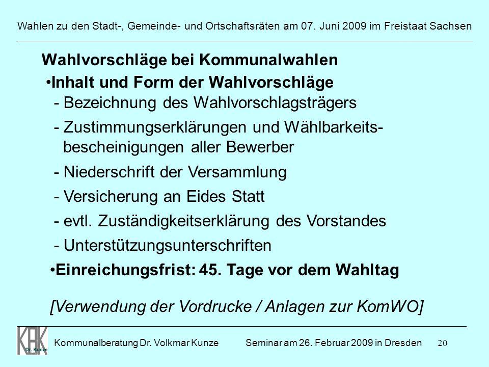 20 Wahlen zu den Stadt-, Gemeinde- und Ortschaftsräten am 07. Juni 2009 im Freistaat Sachsen Kommunalberatung Dr. Volkmar Kunze ______________________