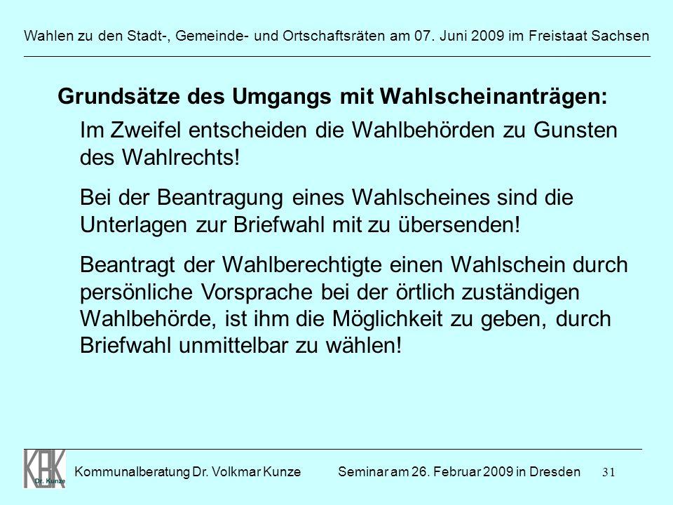 31 Wahlen zu den Stadt-, Gemeinde- und Ortschaftsräten am 07. Juni 2009 im Freistaat Sachsen Kommunalberatung Dr. Volkmar Kunze ______________________