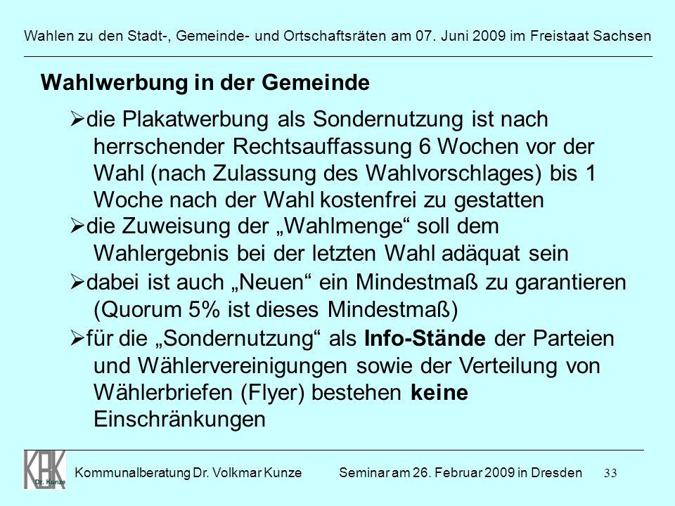 33 Wahlen zu den Stadt-, Gemeinde- und Ortschaftsräten am 07. Juni 2009 im Freistaat Sachsen Kommunalberatung Dr. Volkmar Kunze ______________________