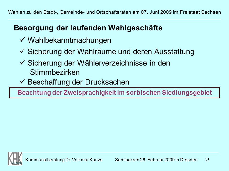 35 Wahlen zu den Stadt-, Gemeinde- und Ortschaftsräten am 07. Juni 2009 im Freistaat Sachsen Kommunalberatung Dr. Volkmar Kunze ______________________