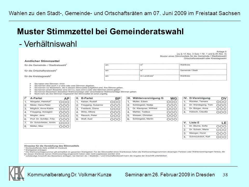 38 Wahlen zu den Stadt-, Gemeinde- und Ortschaftsräten am 07. Juni 2009 im Freistaat Sachsen Kommunalberatung Dr. Volkmar Kunze ______________________