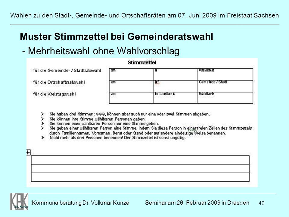 40 Wahlen zu den Stadt-, Gemeinde- und Ortschaftsräten am 07. Juni 2009 im Freistaat Sachsen Kommunalberatung Dr. Volkmar Kunze ______________________