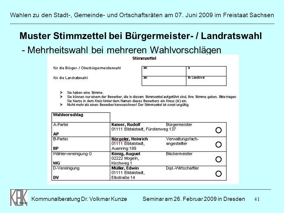 41 Wahlen zu den Stadt-, Gemeinde- und Ortschaftsräten am 07. Juni 2009 im Freistaat Sachsen Kommunalberatung Dr. Volkmar Kunze ______________________