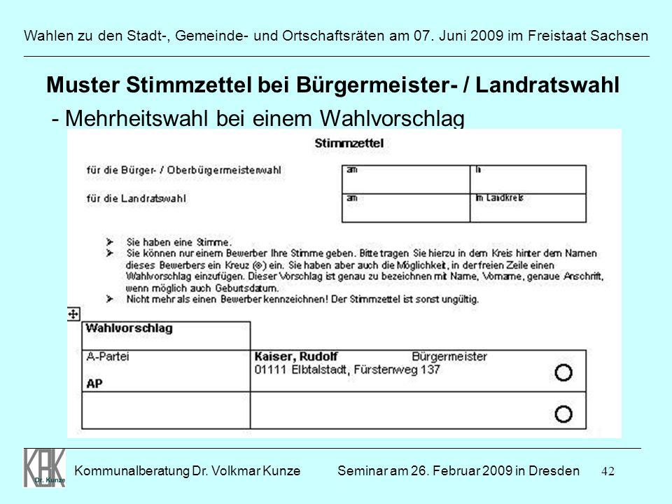 42 Wahlen zu den Stadt-, Gemeinde- und Ortschaftsräten am 07. Juni 2009 im Freistaat Sachsen Kommunalberatung Dr. Volkmar Kunze ______________________
