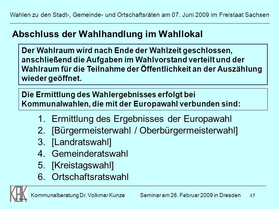45 Wahlen zu den Stadt-, Gemeinde- und Ortschaftsräten am 07. Juni 2009 im Freistaat Sachsen Kommunalberatung Dr. Volkmar Kunze ______________________