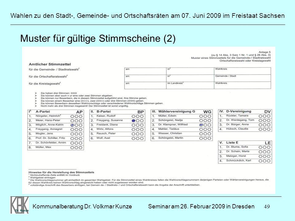 49 Wahlen zu den Stadt-, Gemeinde- und Ortschaftsräten am 07. Juni 2009 im Freistaat Sachsen Kommunalberatung Dr. Volkmar Kunze ______________________