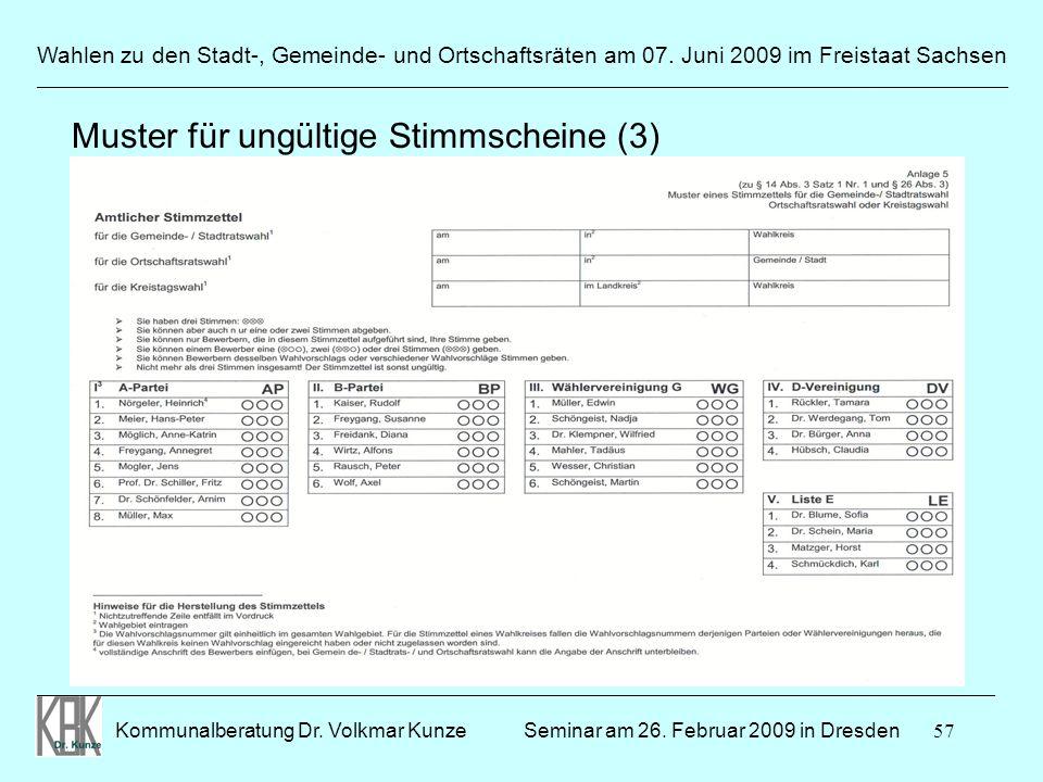 57 Wahlen zu den Stadt-, Gemeinde- und Ortschaftsräten am 07. Juni 2009 im Freistaat Sachsen Kommunalberatung Dr. Volkmar Kunze ______________________