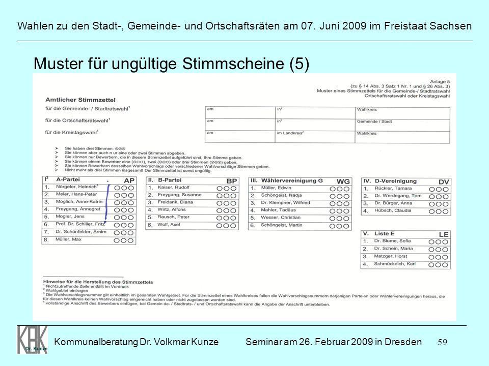 59 Wahlen zu den Stadt-, Gemeinde- und Ortschaftsräten am 07. Juni 2009 im Freistaat Sachsen Kommunalberatung Dr. Volkmar Kunze ______________________