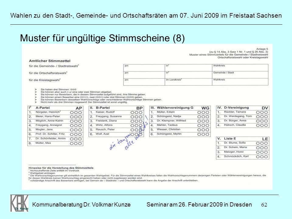 62 Wahlen zu den Stadt-, Gemeinde- und Ortschaftsräten am 07. Juni 2009 im Freistaat Sachsen Kommunalberatung Dr. Volkmar Kunze ______________________