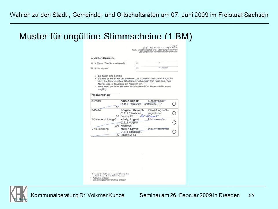 65 Wahlen zu den Stadt-, Gemeinde- und Ortschaftsräten am 07. Juni 2009 im Freistaat Sachsen Kommunalberatung Dr. Volkmar Kunze ______________________