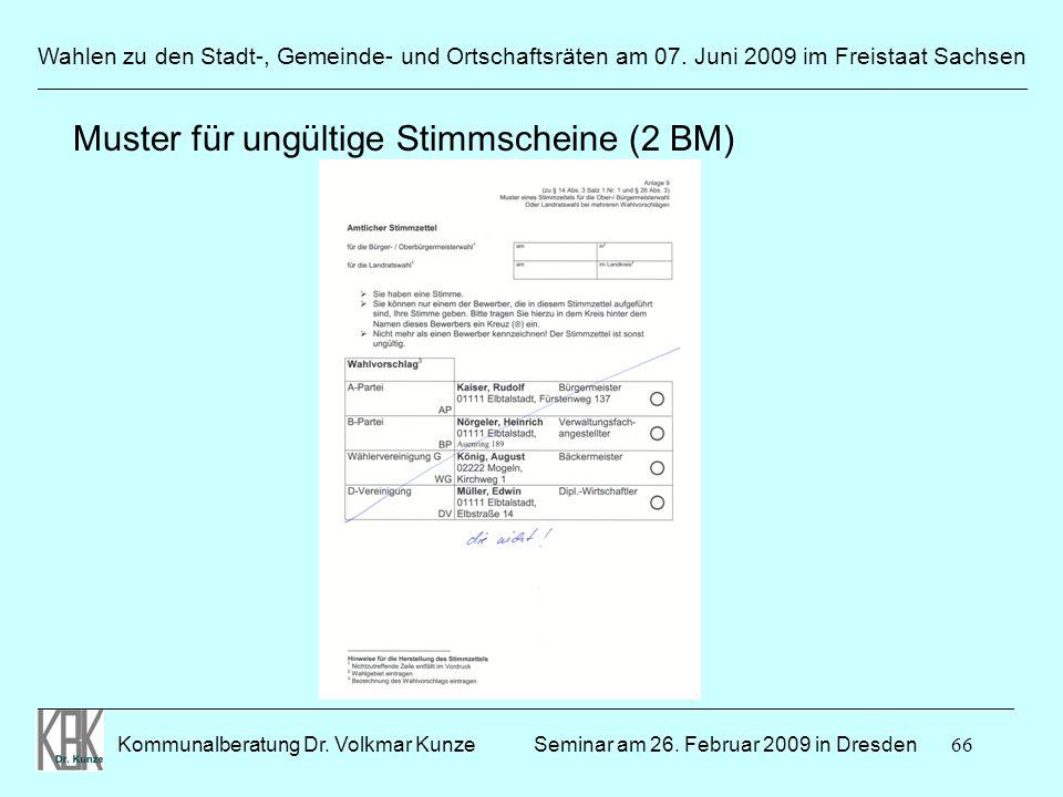 66 Wahlen zu den Stadt-, Gemeinde- und Ortschaftsräten am 07. Juni 2009 im Freistaat Sachsen Kommunalberatung Dr. Volkmar Kunze ______________________