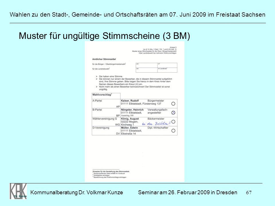 67 Wahlen zu den Stadt-, Gemeinde- und Ortschaftsräten am 07. Juni 2009 im Freistaat Sachsen Kommunalberatung Dr. Volkmar Kunze ______________________