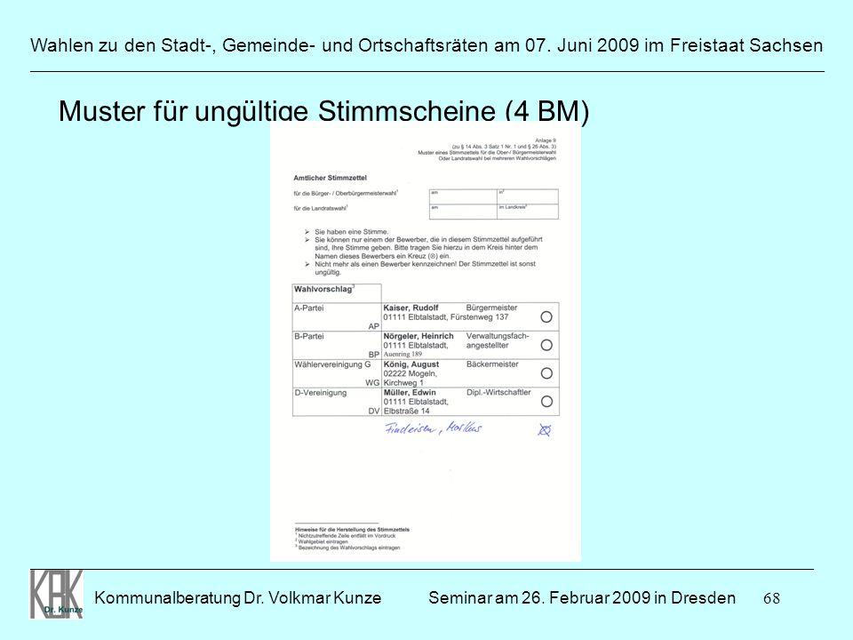 68 Wahlen zu den Stadt-, Gemeinde- und Ortschaftsräten am 07. Juni 2009 im Freistaat Sachsen Kommunalberatung Dr. Volkmar Kunze ______________________
