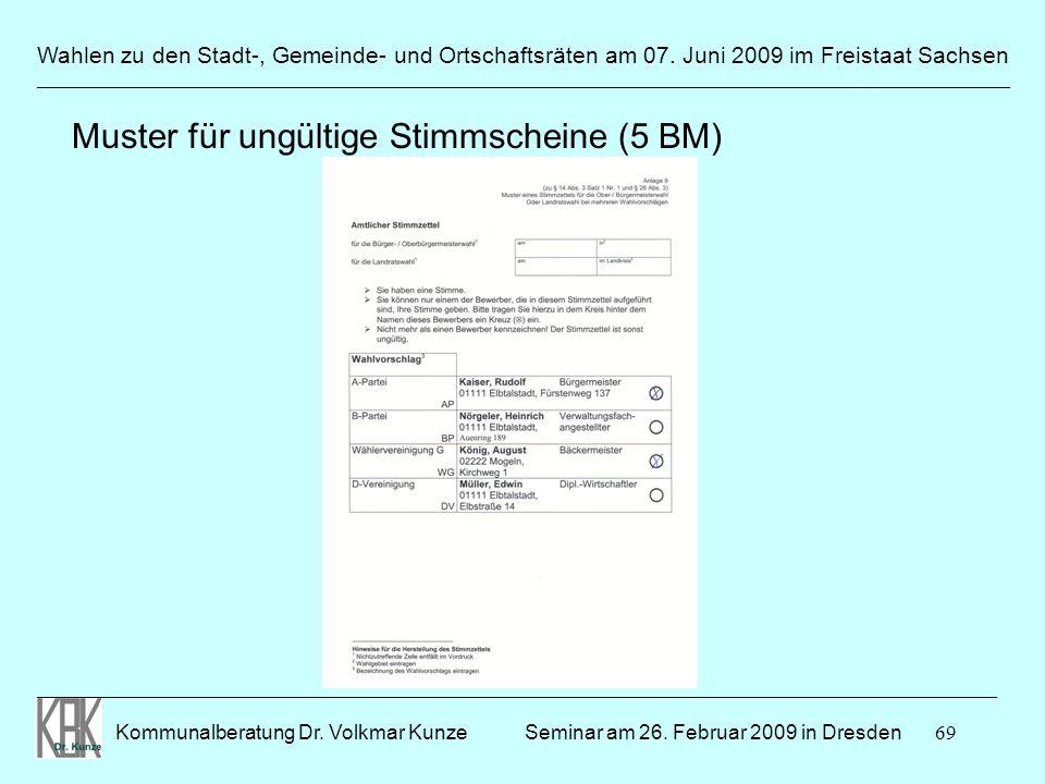 69 Wahlen zu den Stadt-, Gemeinde- und Ortschaftsräten am 07. Juni 2009 im Freistaat Sachsen Kommunalberatung Dr. Volkmar Kunze ______________________