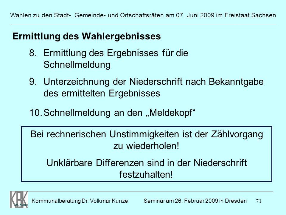 71 Wahlen zu den Stadt-, Gemeinde- und Ortschaftsräten am 07. Juni 2009 im Freistaat Sachsen Kommunalberatung Dr. Volkmar Kunze ______________________