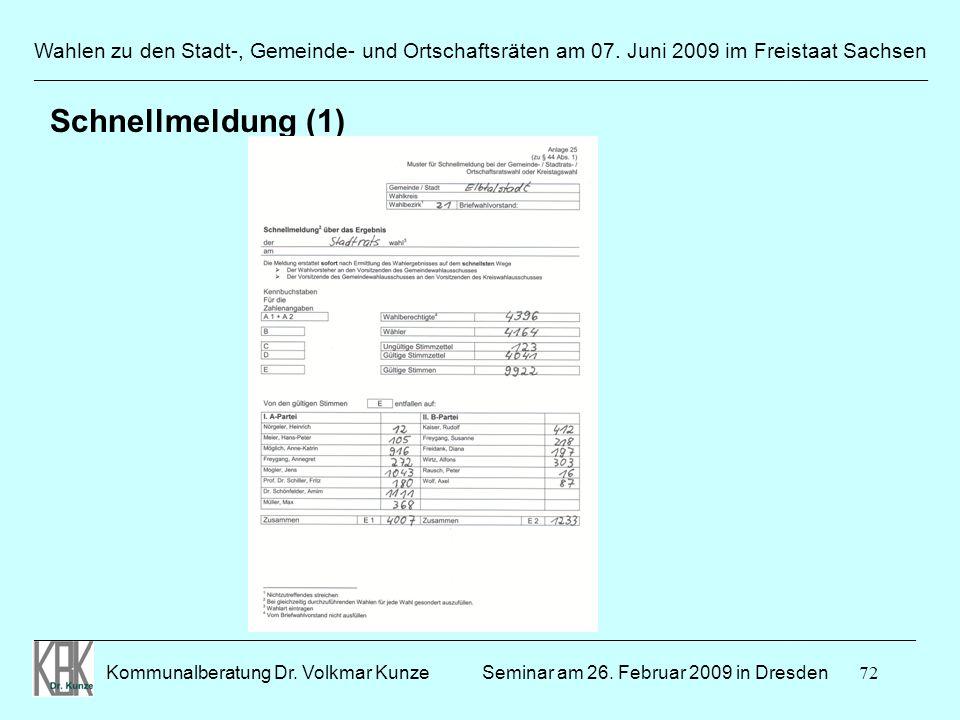 72 Wahlen zu den Stadt-, Gemeinde- und Ortschaftsräten am 07. Juni 2009 im Freistaat Sachsen Kommunalberatung Dr. Volkmar Kunze ______________________