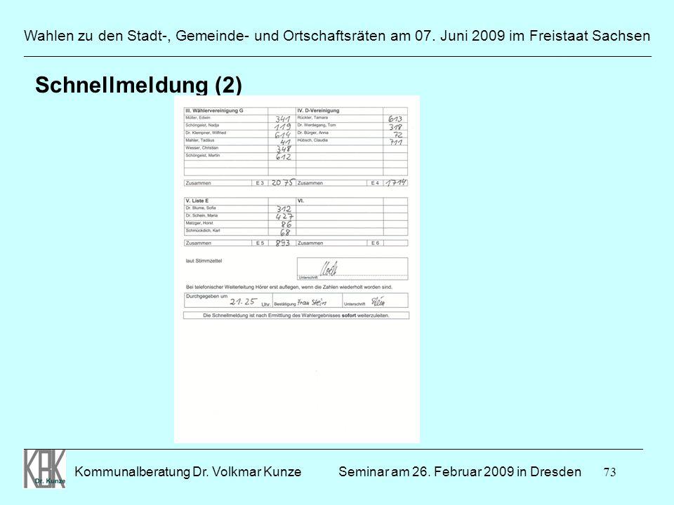 73 Wahlen zu den Stadt-, Gemeinde- und Ortschaftsräten am 07. Juni 2009 im Freistaat Sachsen Kommunalberatung Dr. Volkmar Kunze ______________________