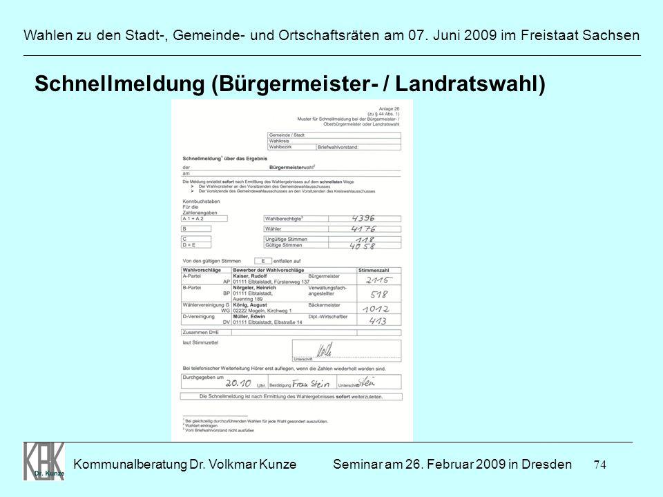 74 Wahlen zu den Stadt-, Gemeinde- und Ortschaftsräten am 07. Juni 2009 im Freistaat Sachsen Kommunalberatung Dr. Volkmar Kunze ______________________