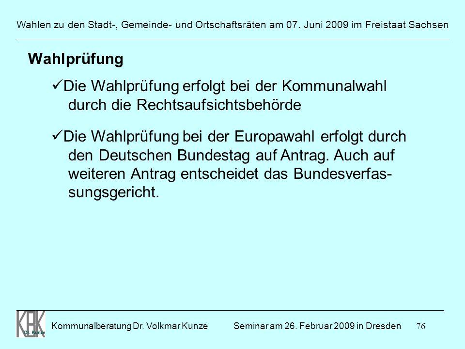 76 Wahlen zu den Stadt-, Gemeinde- und Ortschaftsräten am 07. Juni 2009 im Freistaat Sachsen Kommunalberatung Dr. Volkmar Kunze ______________________