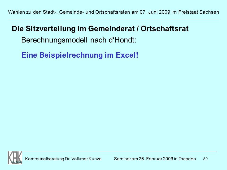 80 Wahlen zu den Stadt-, Gemeinde- und Ortschaftsräten am 07. Juni 2009 im Freistaat Sachsen Kommunalberatung Dr. Volkmar Kunze ______________________
