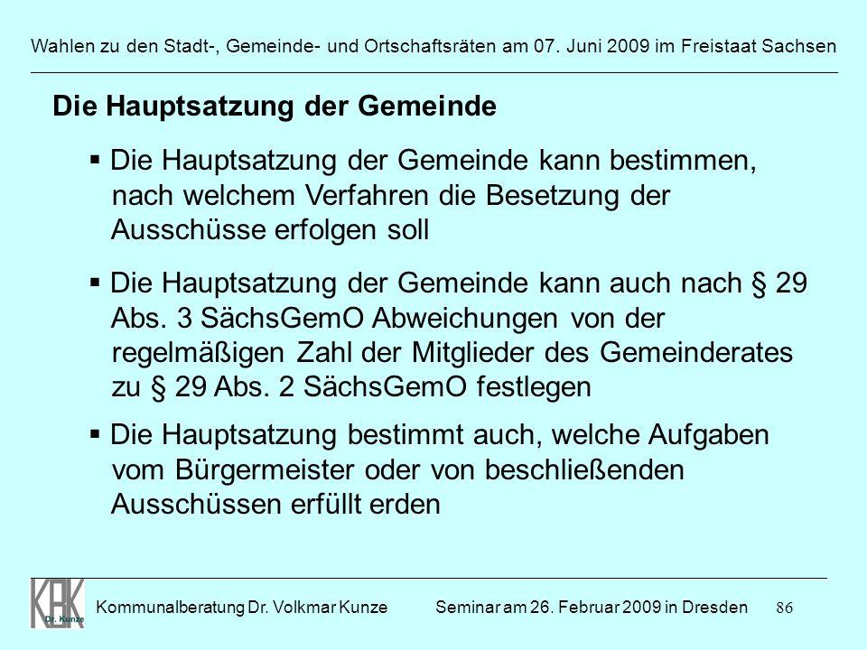 86 Wahlen zu den Stadt-, Gemeinde- und Ortschaftsräten am 07. Juni 2009 im Freistaat Sachsen Kommunalberatung Dr. Volkmar Kunze ______________________