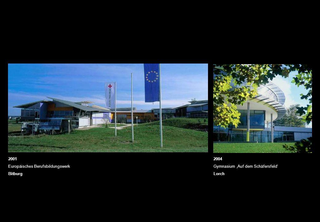 2001 Europäisches Berufsbildungswerk Bitburg 2004 Gymnasium Auf dem Schäfersfeld Lorch