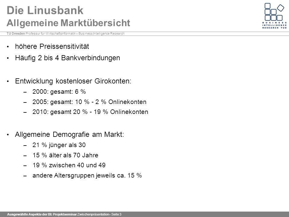 TU Dresden Professur für Wirtschaftsinformatik – Business Intelligence Research Ausgewählte Aspekte der BI: Projektseminar Zwischenpräsentation– Seite 34 Fragen usw.