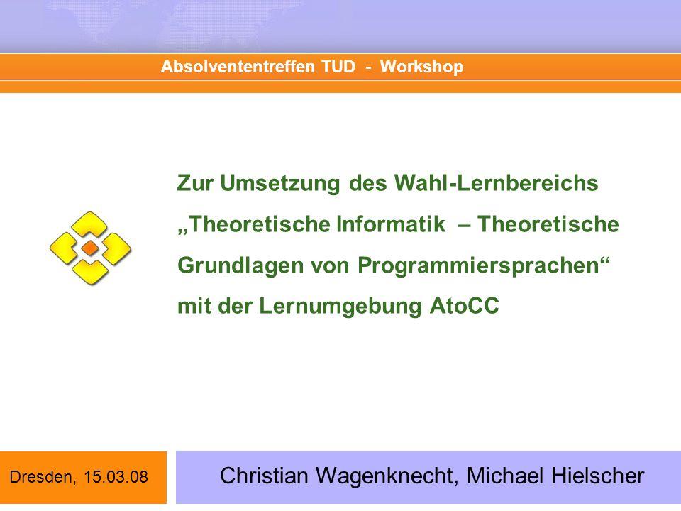 Zur Umsetzung des Wahl-Lernbereichs Theoretische Informatik – Theoretische Grundlagen von Programmiersprachen mit der Lernumgebung AtoCC Absolvententr