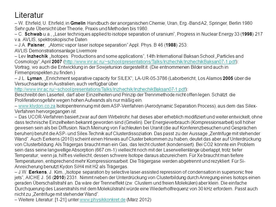 – W. Ehrfeld, U. Ehrfeld, in Gmelin Handbuch der anorganischen Chemie, Uran, Erg.-Band A2, Springer, Berlin 1980 Sehr gute Übersicht über Theorie, Pra
