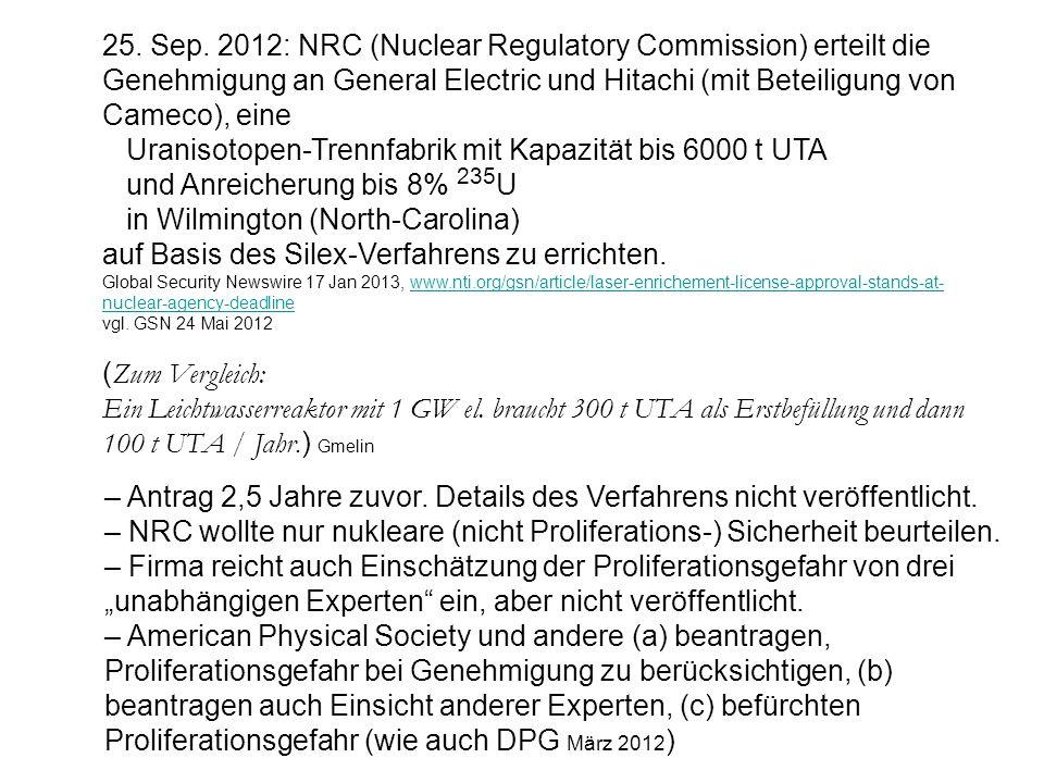 25. Sep. 2012: NRC (Nuclear Regulatory Commission) erteilt die Genehmigung an General Electric und Hitachi (mit Beteiligung von Cameco), eine Uranisot
